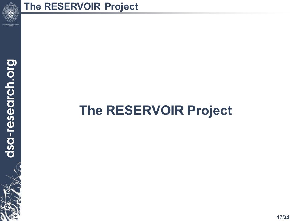17/34 The RESERVOIR Project