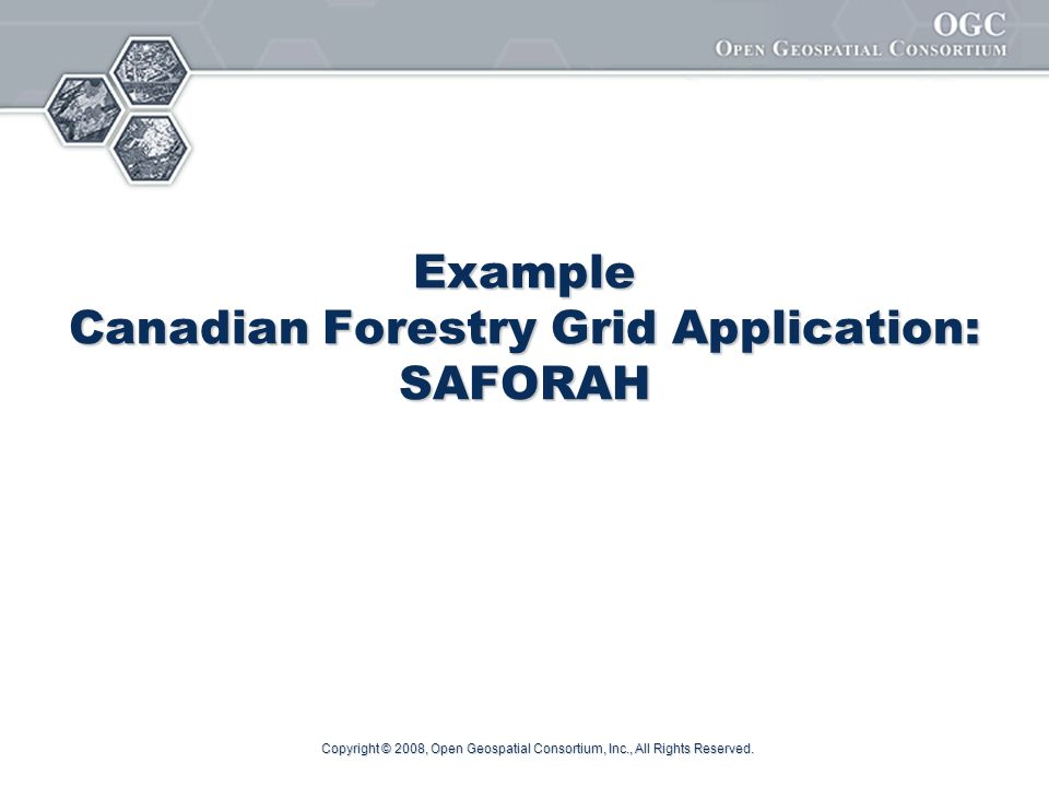 Example Canadian Forestry Grid Application: SAFORAH