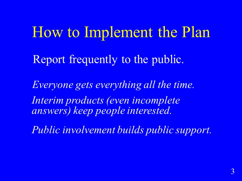 How to Implement the Plan Report frequently to the public.