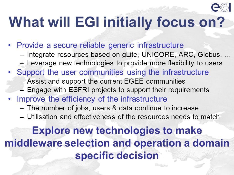 EGI means Innovation Deploy Technology Innovation –Distributed Computing continues to evolve Grids Desktops Virtualisation Clouds .