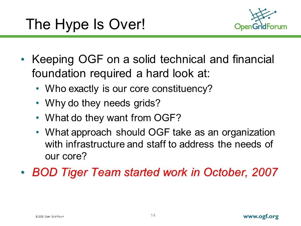 © 2008 Open Grid Forum 14 The Hype Is Over.