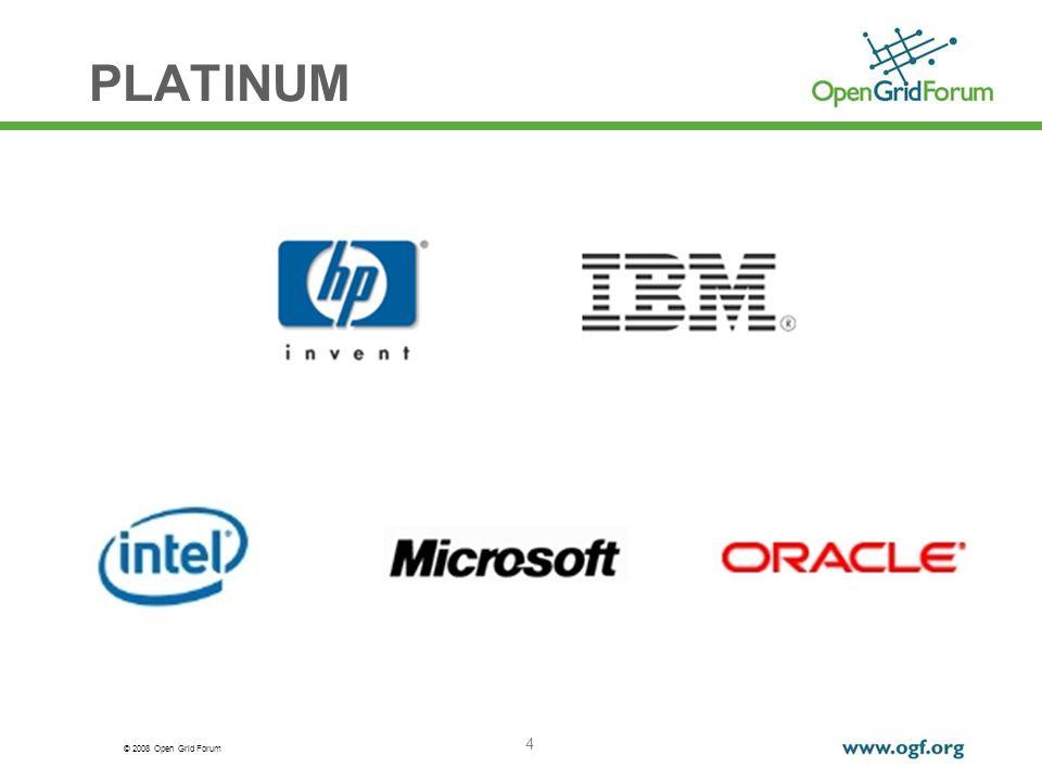 © 2008 Open Grid Forum 4 PLATINUM