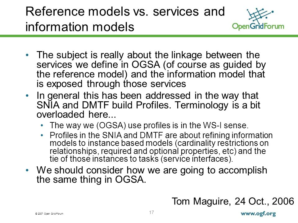 © 2007 Open Grid Forum 17 Reference models vs.