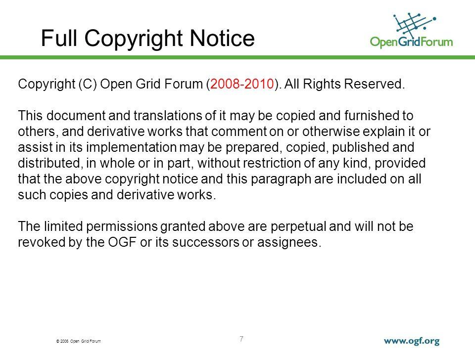 © 2006 Open Grid Forum 7 Full Copyright Notice Copyright (C) Open Grid Forum (2008-2010).
