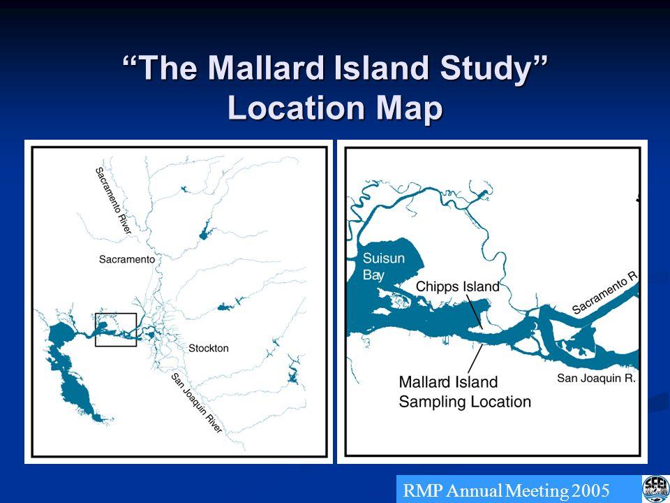 The Mallard Island Study Location Map RMP Annual Meeting 2005