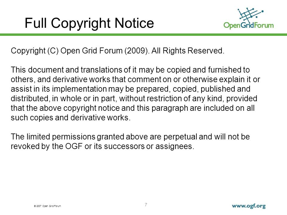 © 2007 Open Grid Forum 7 Full Copyright Notice Copyright (C) Open Grid Forum (2009).
