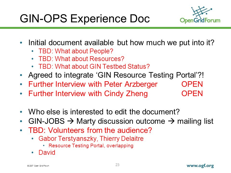 © 2007 Open Grid Forum 23 GIN-OPS Experience Doc Initial document available but how much we put into it.