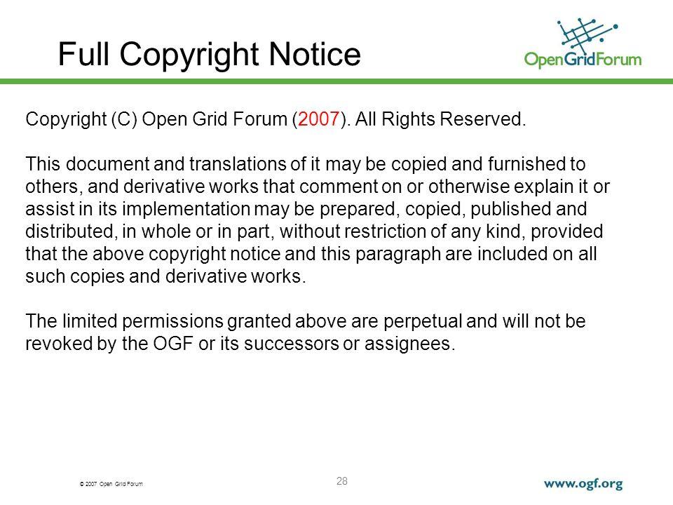 © 2007 Open Grid Forum 28 Full Copyright Notice Copyright (C) Open Grid Forum (2007).