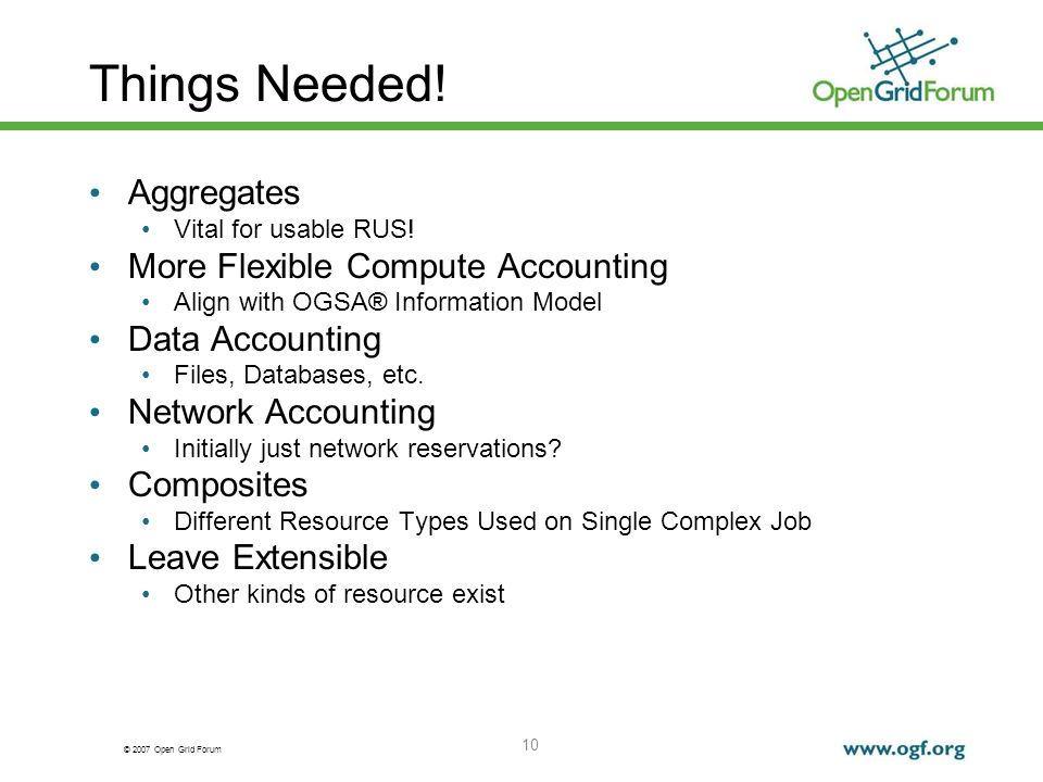 © 2007 Open Grid Forum 10 Things Needed.Aggregates Vital for usable RUS.