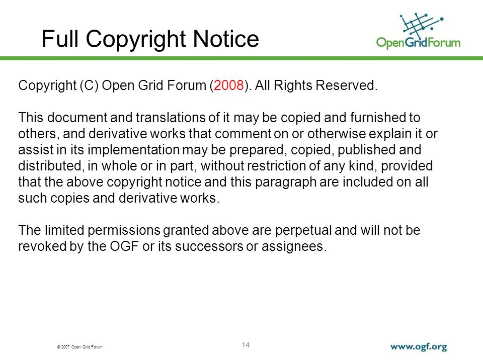 © 2007 Open Grid Forum 14 Full Copyright Notice Copyright (C) Open Grid Forum (2008). All Rights Reserved. This document and translations of it may be