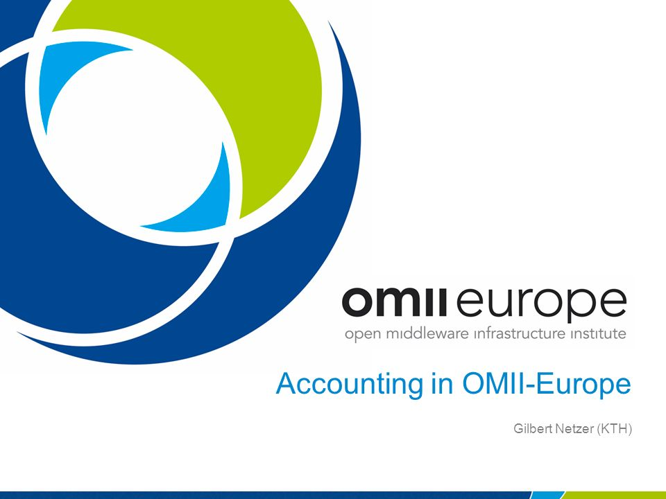 Accounting in OMII-Europe Gilbert Netzer (KTH)