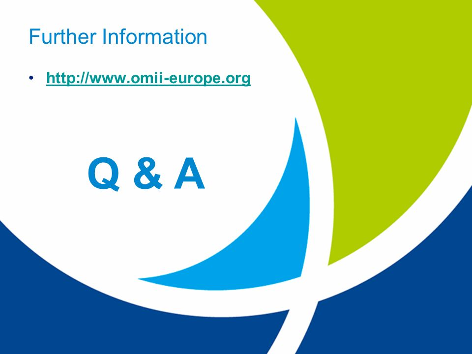 EU project: RIO31844-OMII-EUROPE Further Information http://www.omii-europe.org Q & A