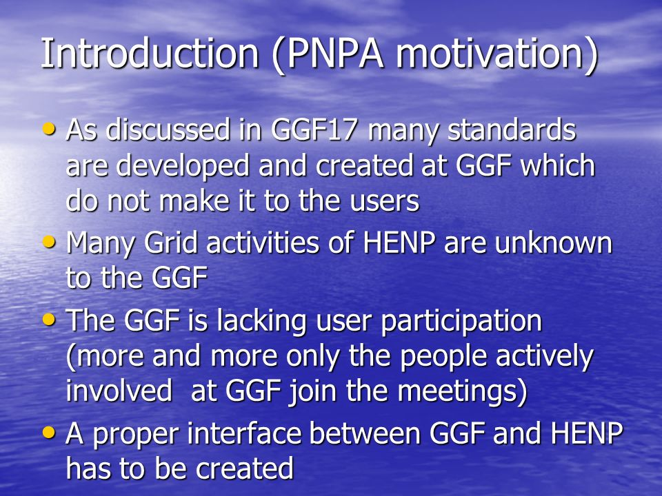 create informational document we need to create: we need to create: –informational documents or a set of documented key points which define the requirements of the HENP community at this time from OGF WGs and RGs –deadline: February 07