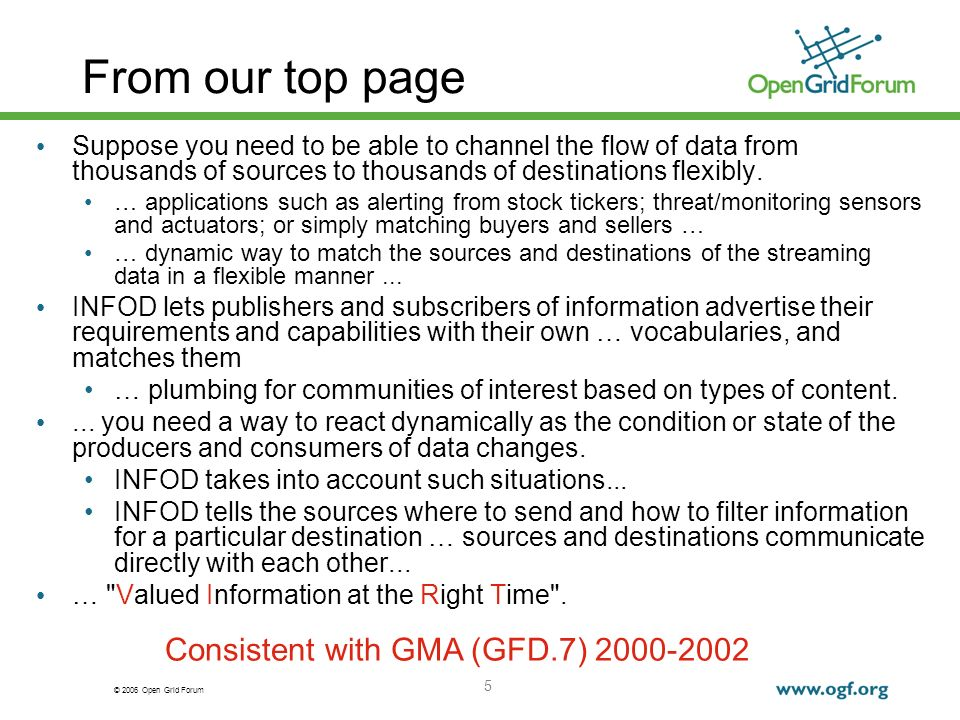 © 2006 Open Grid Forum 5 From our top page Suppose you need to be able to channel the flow of data from thousands of sources to thousands of destinati