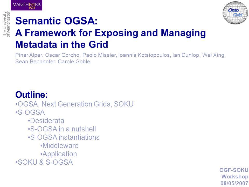 OGF-SOKU Workshop 08/05/2007 Pinar Alper.