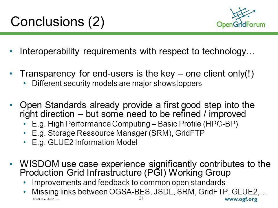 © 2009 Open Grid Forum 21 Interoperability requirements with respect to technology… Transparency for end-users is the key – one client only(!) Differe