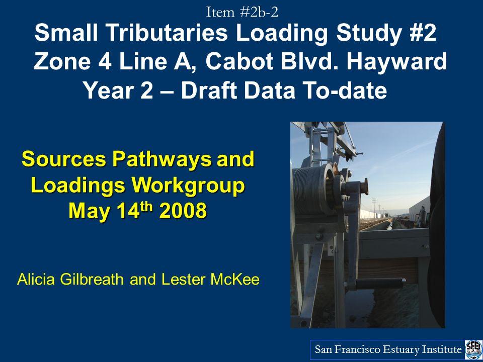 Channel construction San Francisco Estuary Institute WY 2007 WY 2008 Item #2b-2