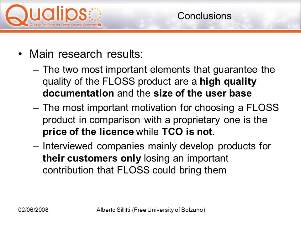 02/06/2008Alberto Sillitti (Free University of Bolzano) Conclusions Main research results: –The two most important elements that guarantee the quality