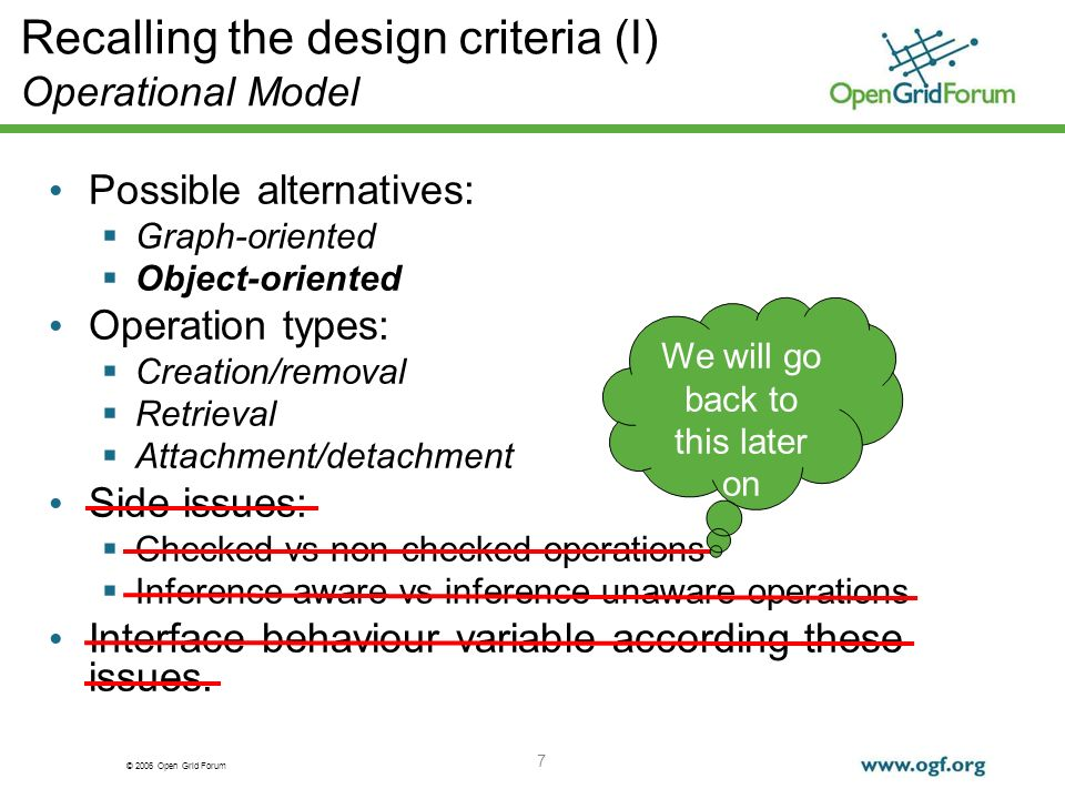 © 2006 Open Grid Forum 7 Recalling the design criteria (I) Operational Model Possible alternatives: Graph-oriented Object-oriented Operation types: Cr