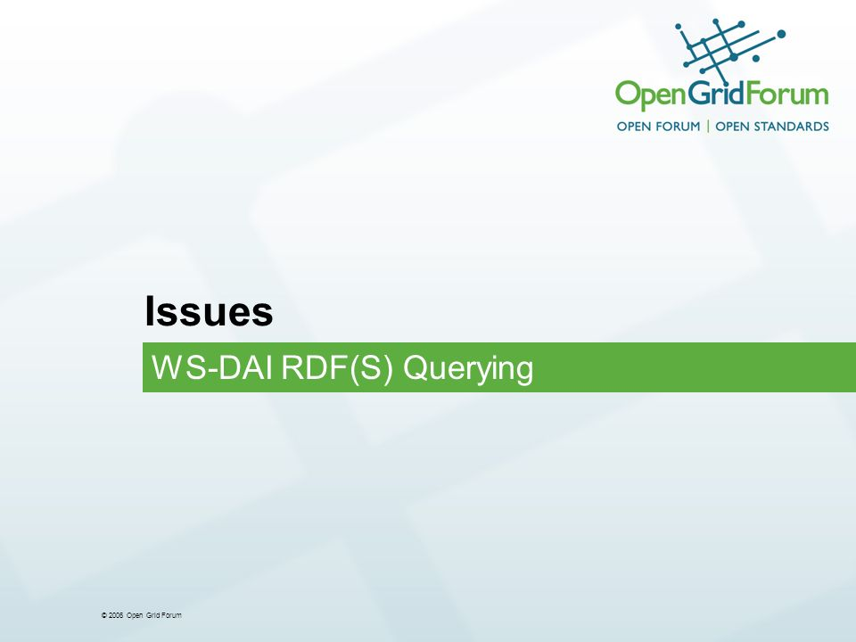 © 2006 Open Grid Forum Issues WS-DAI RDF(S) Querying