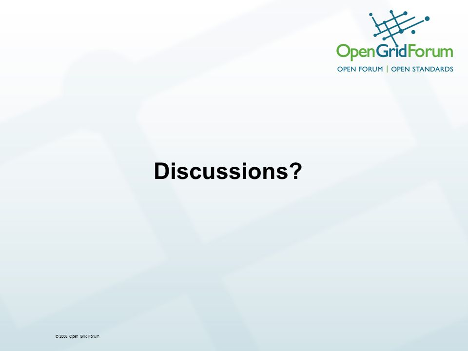 © 2006 Open Grid Forum Discussions