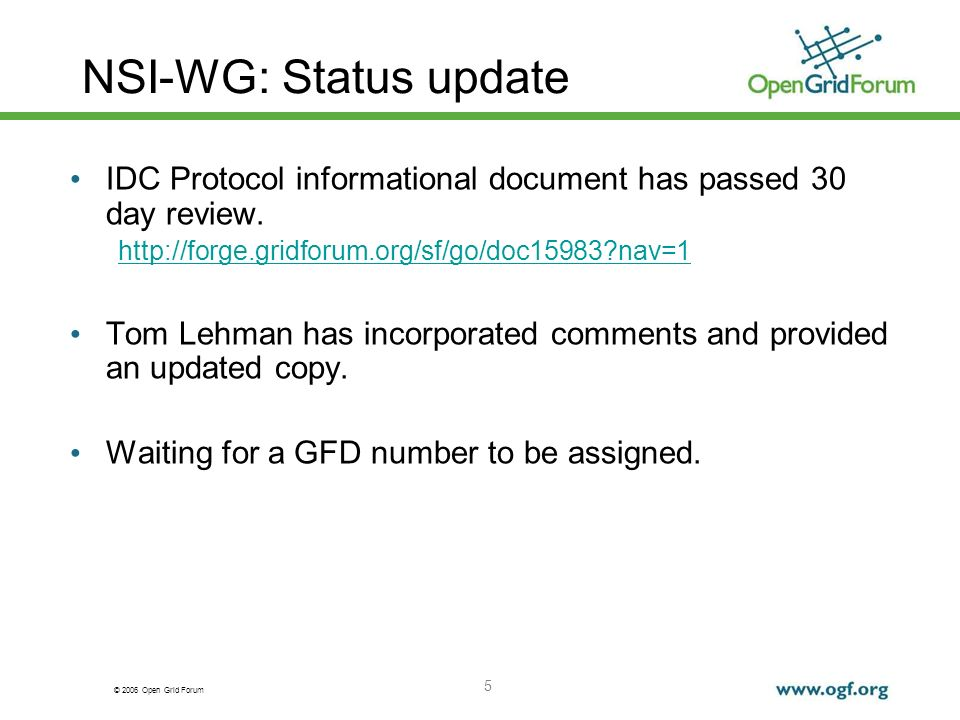 © 2006 Open Grid Forum 6 NSI-WG: Status update The Network Services Framework (NSF) document has been through its 30 day review.