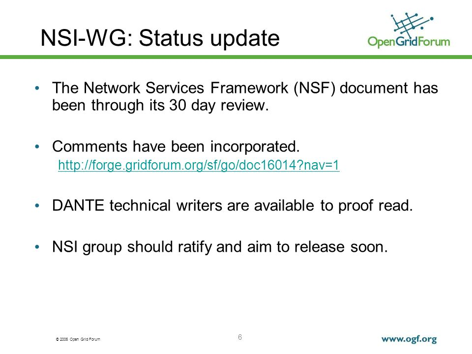 © 2006 Open Grid Forum Issues: terminology NSF changed to NSIF Framework for Network Services (FNS).
