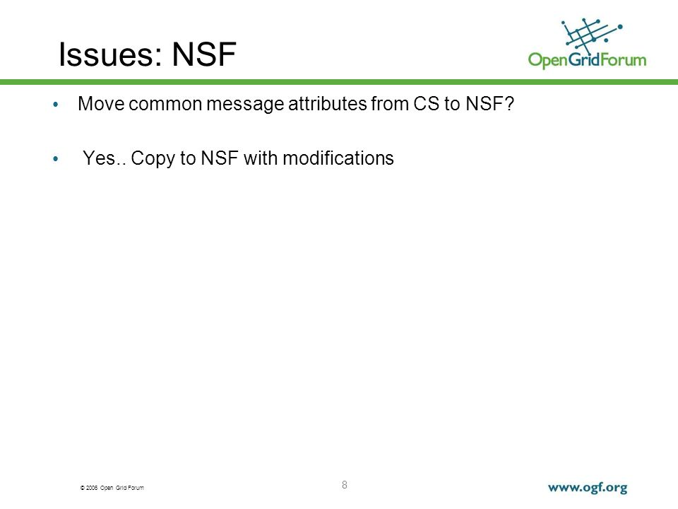© 2006 Open Grid Forum Issues: NSF Move common message attributes from CS to NSF.