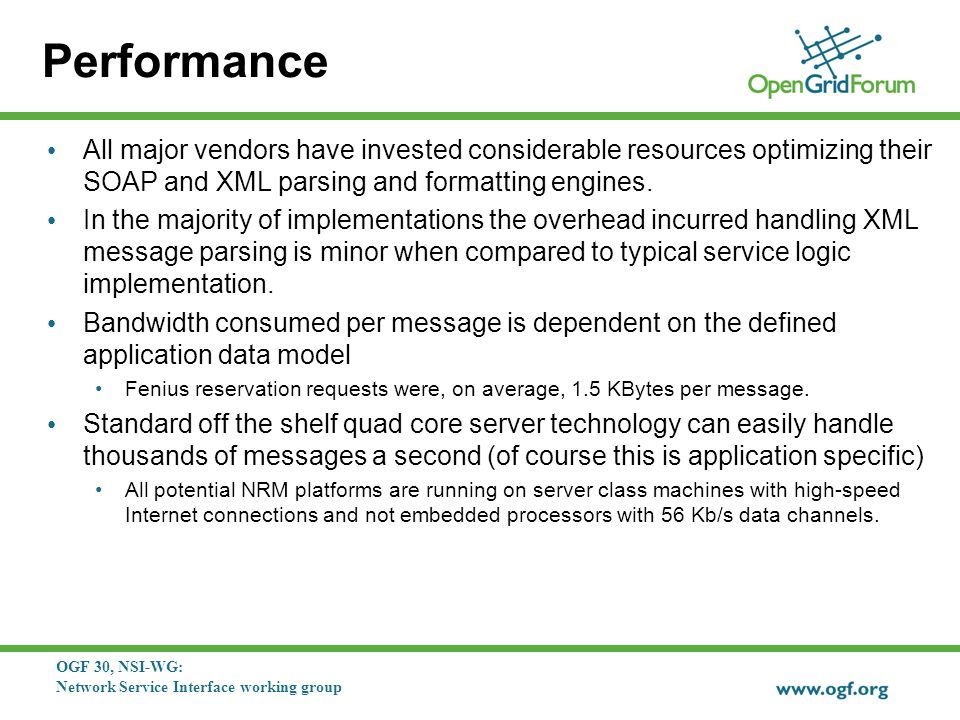 OGF 30, NSI-WG: Network Service Interface working group Performance All major vendors have invested considerable resources optimizing their SOAP and XML parsing and formatting engines.