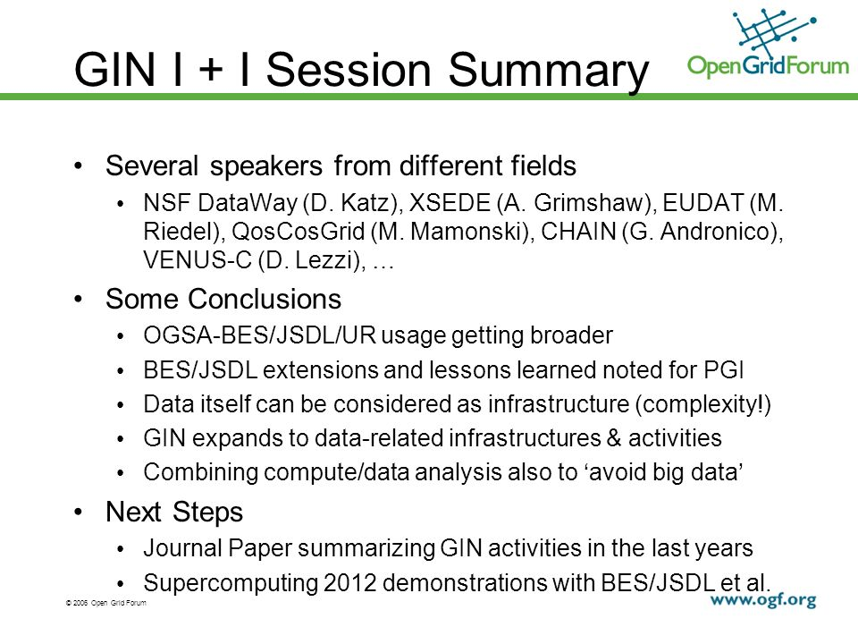 © 2006 Open Grid Forum GIN I + I Session Summary Several speakers from different fields NSF DataWay (D.