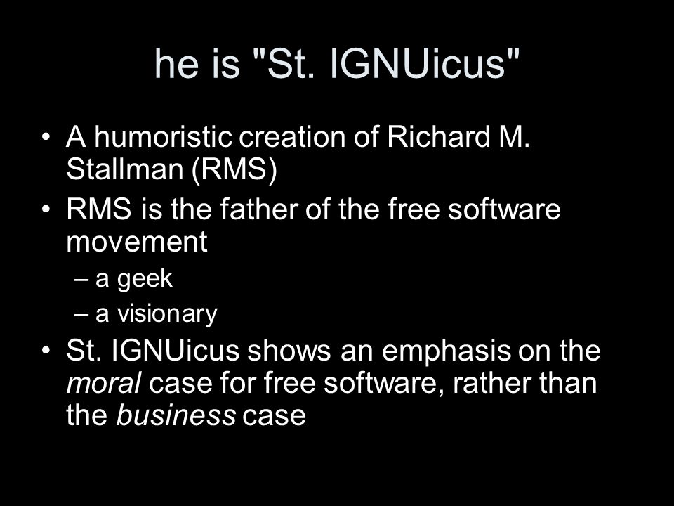 he is St. IGNUicus A humoristic creation of Richard M.