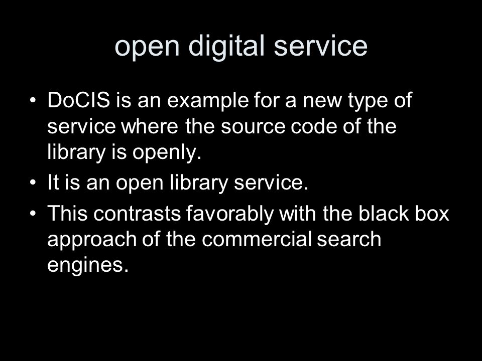 open digital service DoCIS is an example for a new type of service where the source code of the library is openly.
