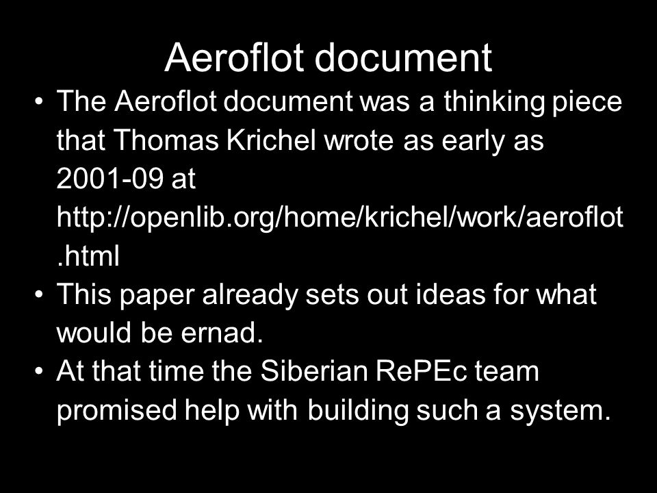 Aeroflot document The Aeroflot document was a thinking piece that Thomas Krichel wrote as early as 2001-09 at http://openlib.org/home/krichel/work/aer