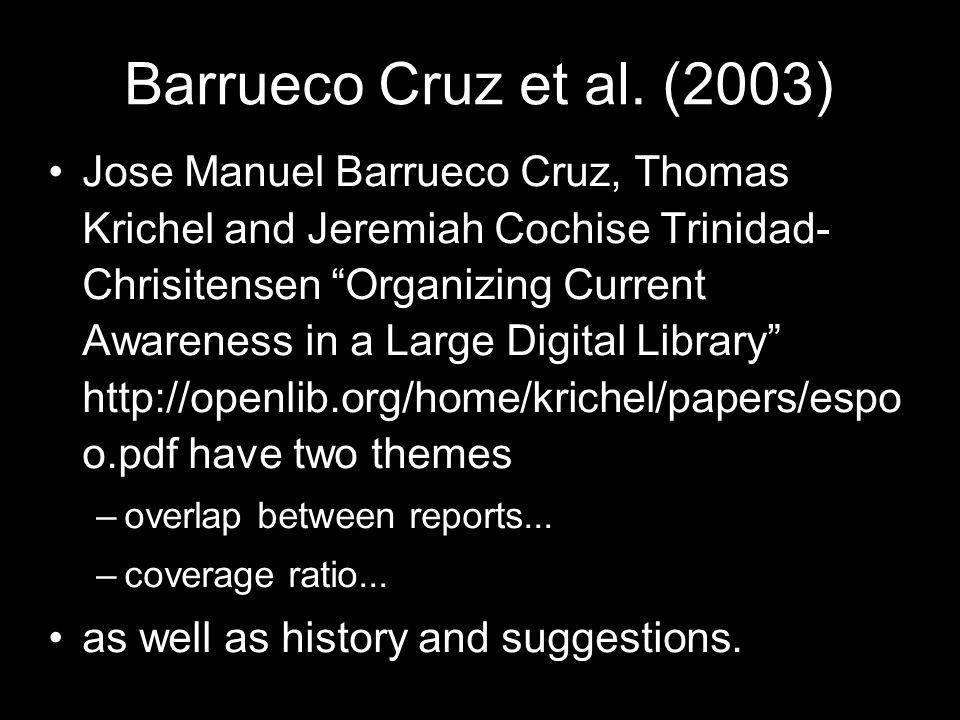 Barrueco Cruz et al. (2003) Jose Manuel Barrueco Cruz, Thomas Krichel and Jeremiah Cochise Trinidad- Chrisitensen Organizing Current Awareness in a La