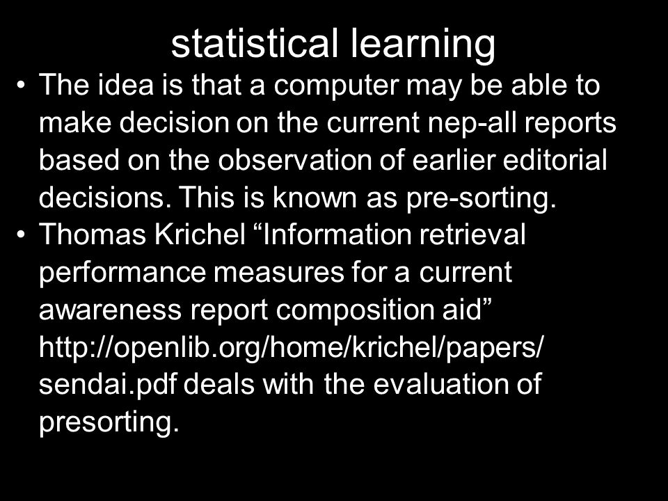 statistical learning The idea is that a computer may be able to make decision on the current nep-all reports based on the observation of earlier edito