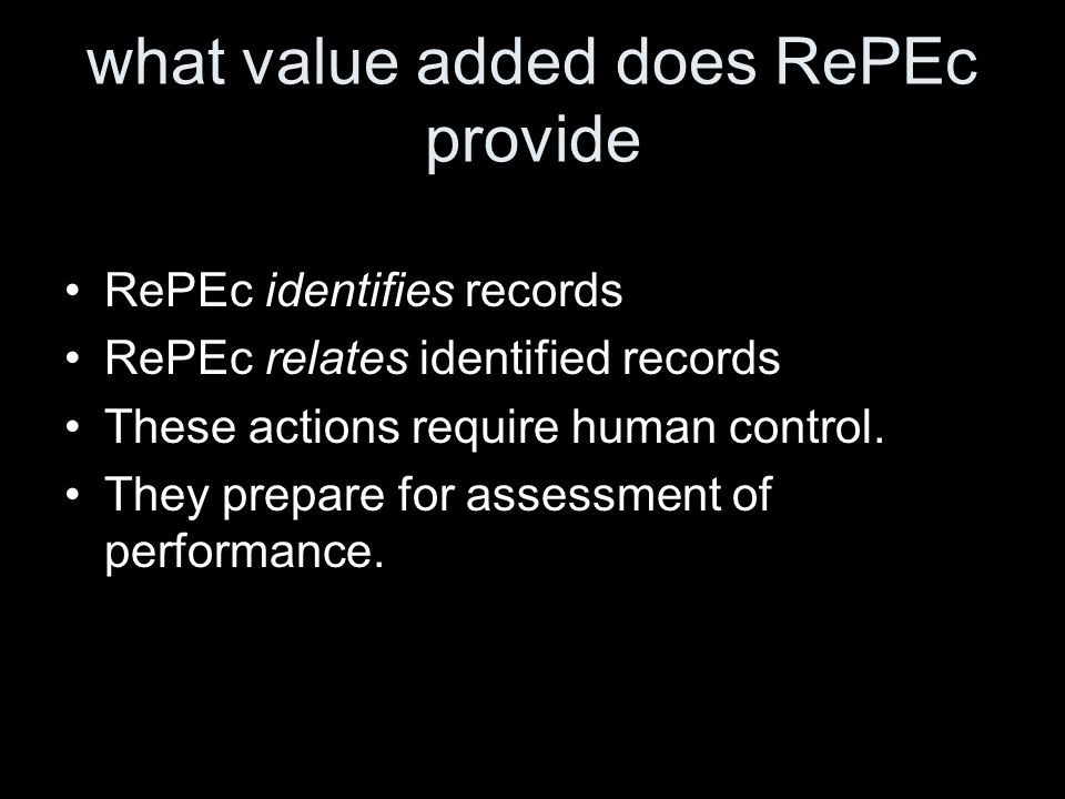 what value added does RePEc provide RePEc identifies records RePEc relates identified records These actions require human control.