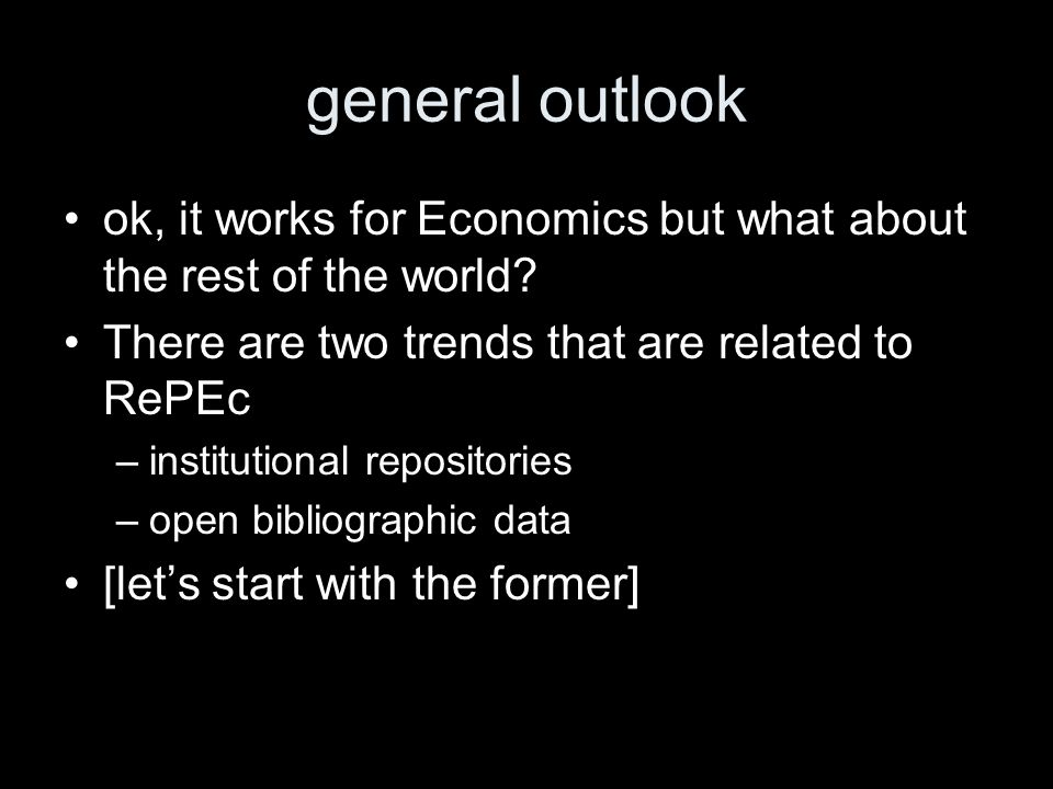general outlook ok, it works for Economics but what about the rest of the world.
