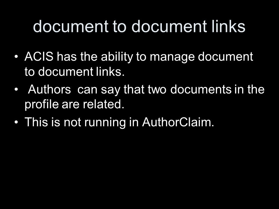 document to document links ACIS has the ability to manage document to document links.