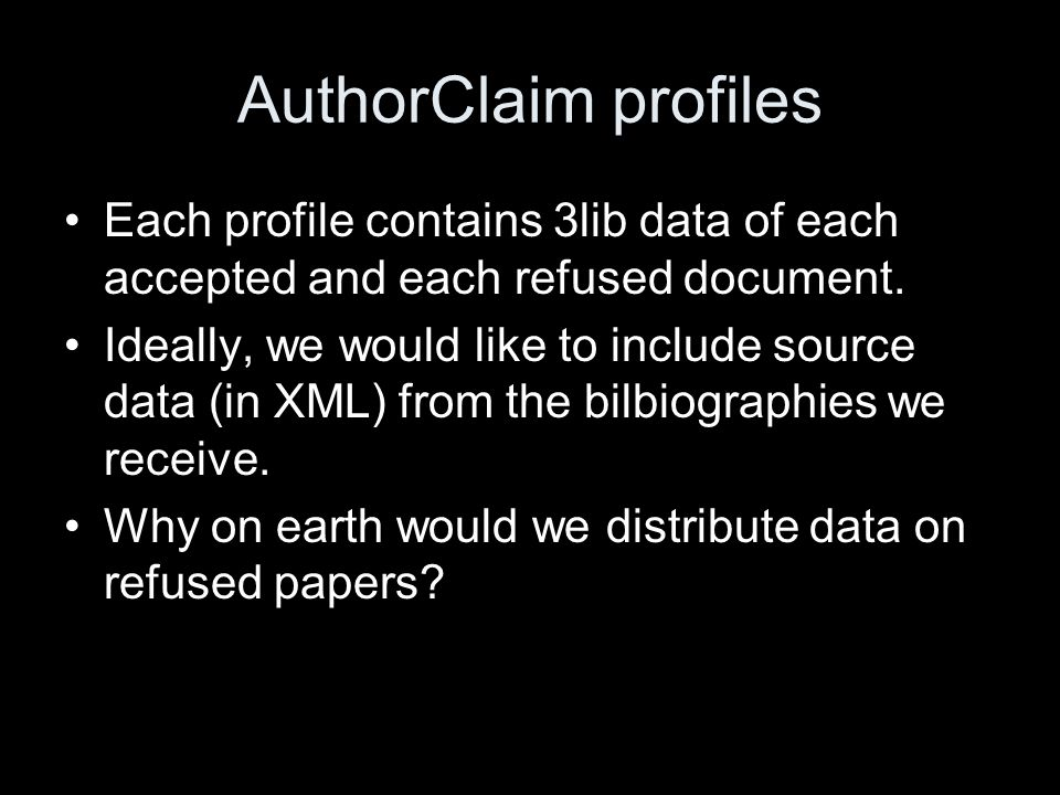 AuthorClaim profiles Each profile contains 3lib data of each accepted and each refused document.