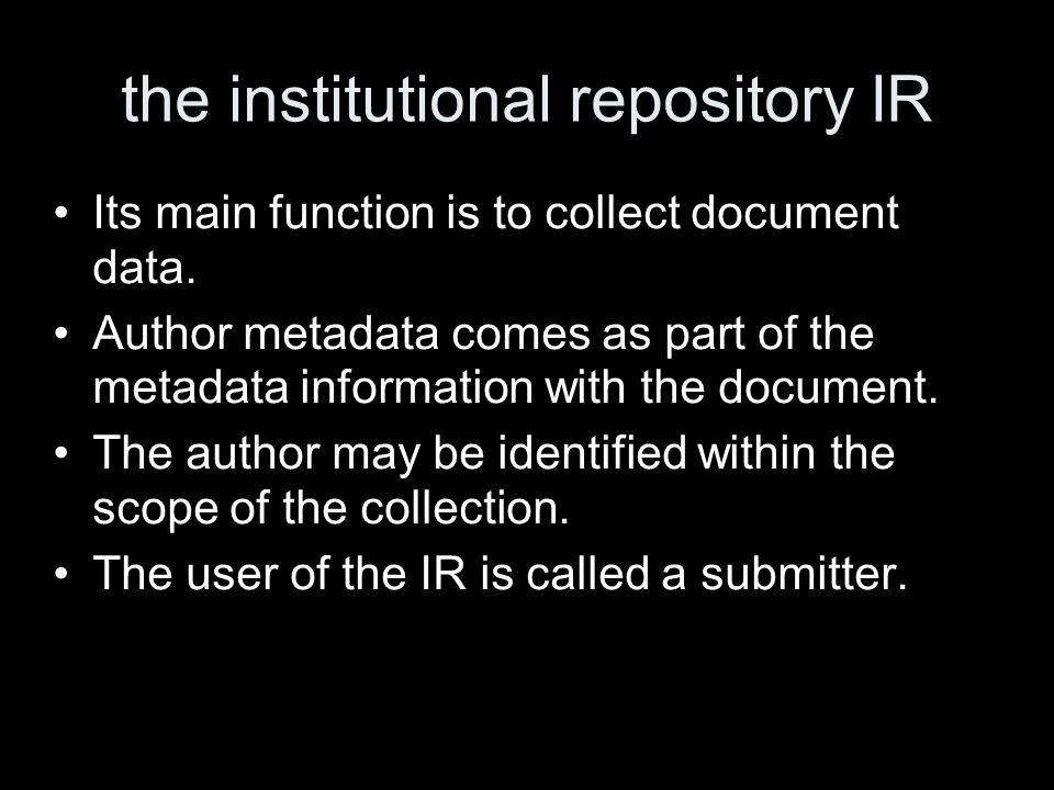 the institutional repository IR Its main function is to collect document data.