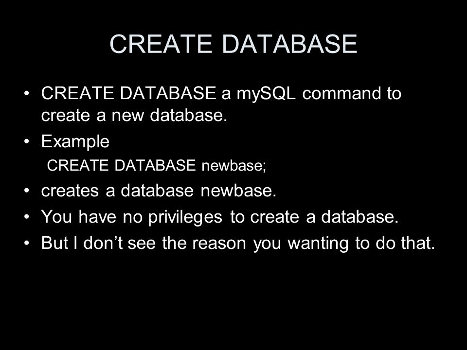 CREATE DATABASE CREATE DATABASE a mySQL command to create a new database.