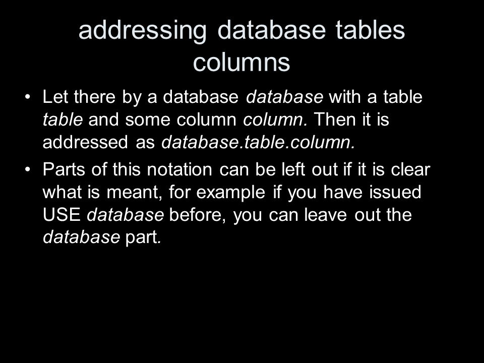 addressing database tables columns Let there by a database database with a table table and some column column.