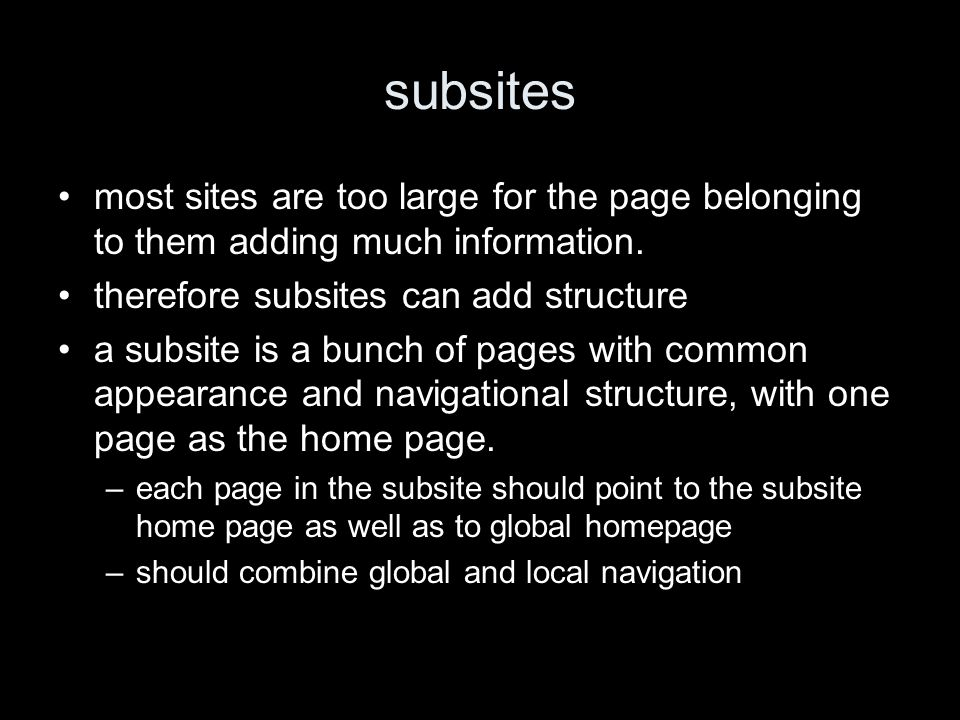subsites most sites are too large for the page belonging to them adding much information.