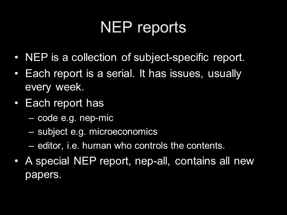 NEP reports NEP is a collection of subject-specific report.