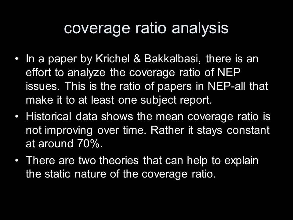 coverage ratio theory I: target size When editors compose the subject report, they have an implicit report size in mind.