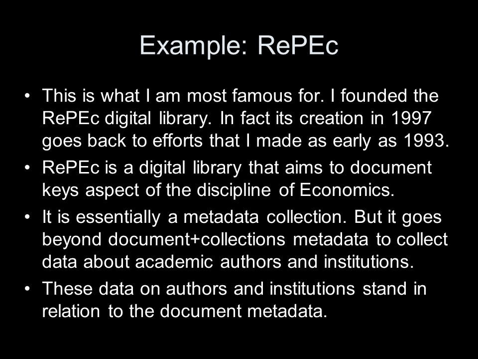 RePEc is based on 440+ archives WoPEc EconWPA DEGREE S-WoPEc NBER CEPR US Fed in Print IMF OECD MIT University of Surrey CO PAH