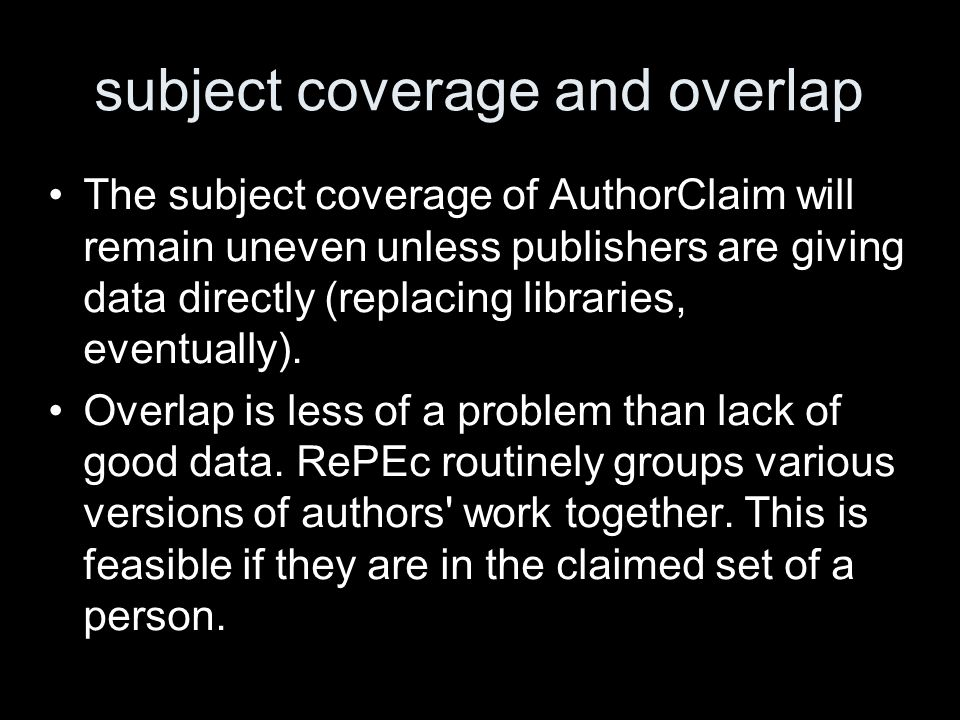 subject coverage and overlap The subject coverage of AuthorClaim will remain uneven unless publishers are giving data directly (replacing libraries, eventually).