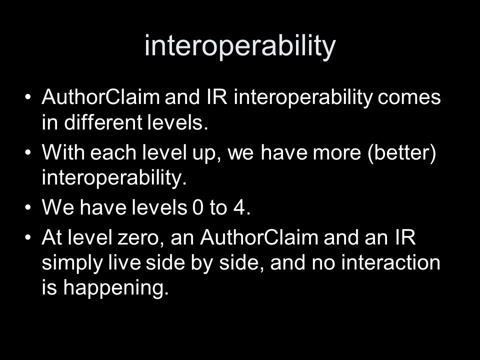 interoperability AuthorClaim and IR interoperability comes in different levels.