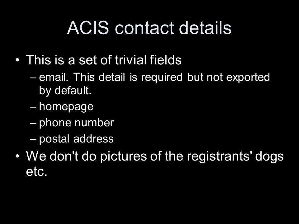 ACIS contact details This is a set of trivial fields – .