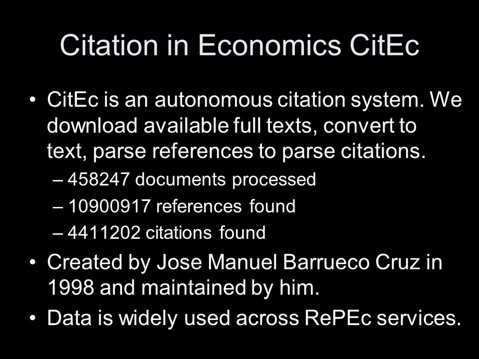 Citation in Economics CitEc CitEc is an autonomous citation system. We download available full texts, convert to text, parse references to parse citat